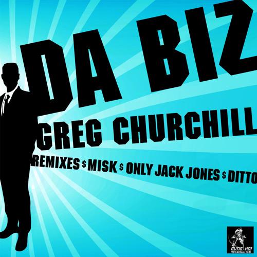 Greg Churchill - Da Biz (original)