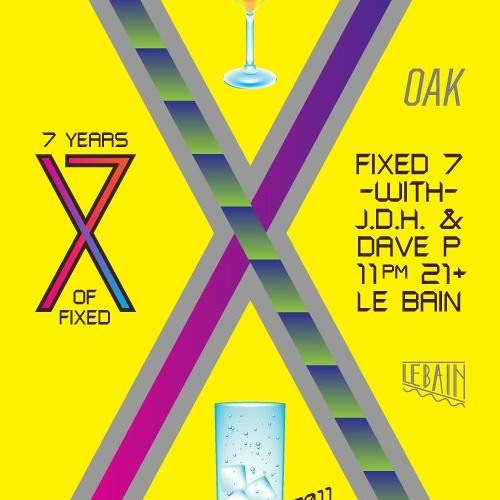 LE BAIN presents FIXED 7 Year Anniversary with JDH & DAVE P.