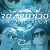 Rompiendo la Discoteca (El Calle latina Ft ZK, Nico Mastre & Eyse Jam)
