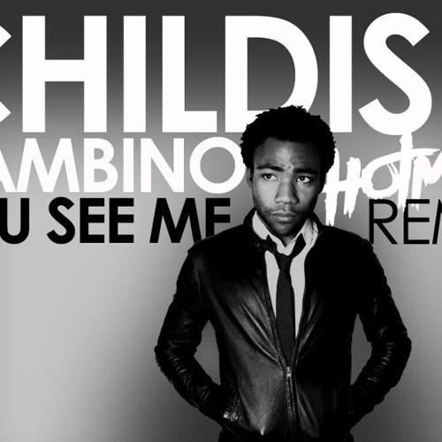 Childish Gambino - You See Me (Hot Mess Remix) *Free Download*