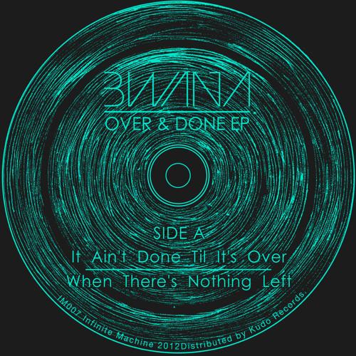 "(IM007) Bwana - Over & Done EP 12""/Digital"