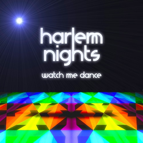 Harlem Nights - Watch me Dance EP (analog synth disco) @ iTunes
