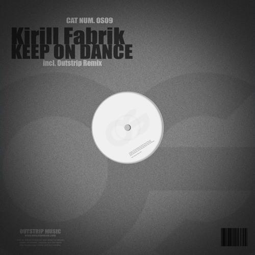 Kirill Fabrik - Keep On Dance (Outstrip Remix) [snippet]