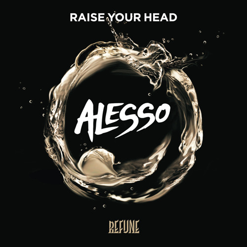 Alesso - Raise Your Head *PREVIEW*