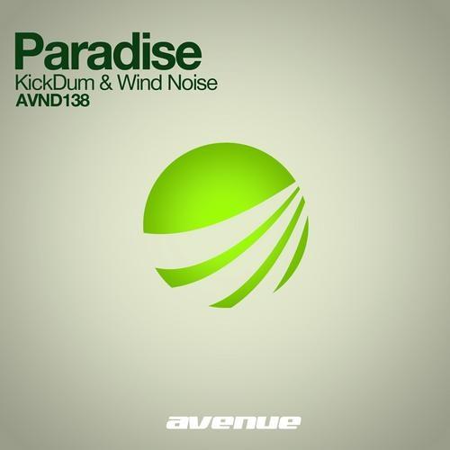 KickDrum & Wind Noise - Paradise ( Original mix ) [ AVENUE RECORDINGS ]