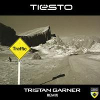 TIËSTO - TRAFFIC (TRISTAN GARNER REMIX)