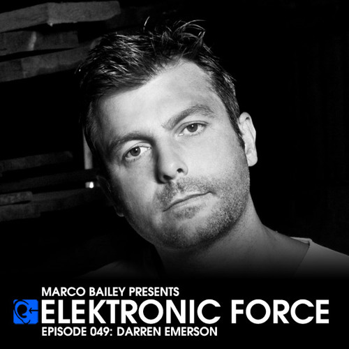 Elektronic Force Podcast 049 with Darren Emerson