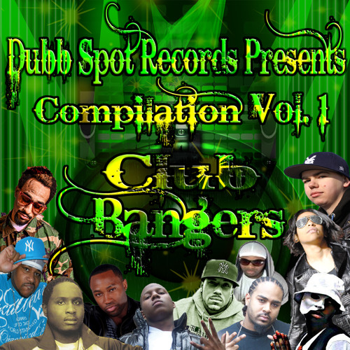 "Dubb Spot Records Presents Compilation Vol. 1 ""Club Bangers"" Snippets"
