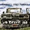 You Had Too Much-Michael John Ahern - Drive