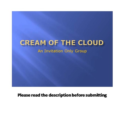 CREAM OF THE CLOUD ... An Invitation Only Group.