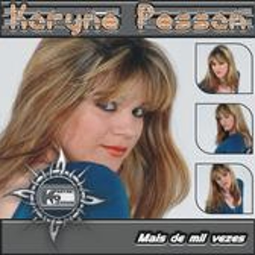 Karyne Pessan - Mais de mil vezes