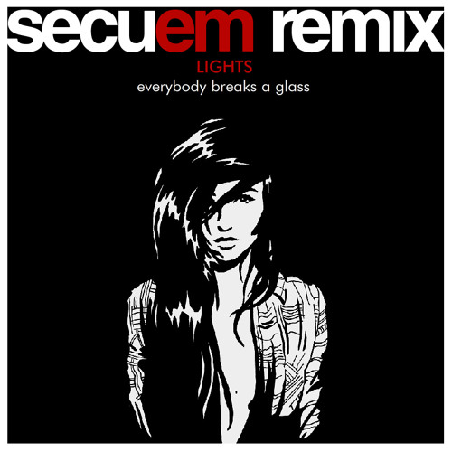 Lights - Everybody Breaks A Glass (Secuem REMIX)