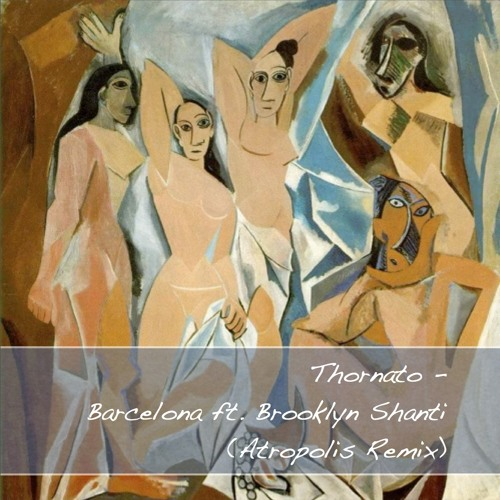 Thornato-Barcelona ft. Brooklyn Shanti (Atropolis RMX)