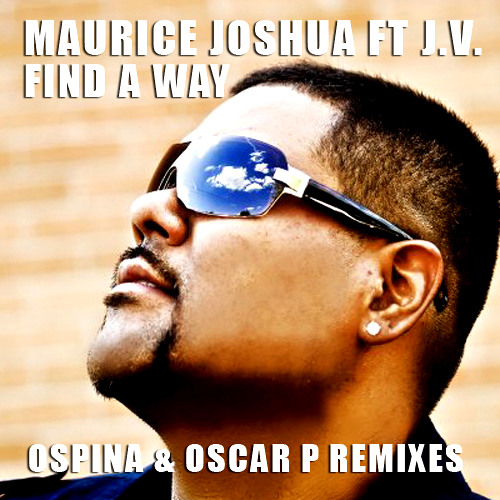 """Maurice Joshua f/ VJ """"Find A Way"""" (Ospina and Oscar P Stripped Piano Mix)"""