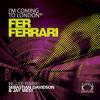 Fer Ferrari - Im coming To London (Orig Mix) (DeepClass Records)