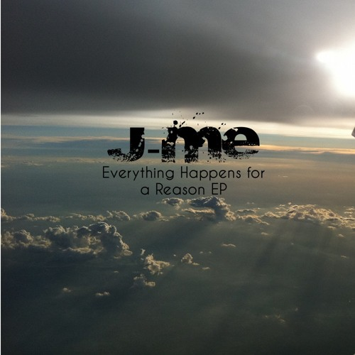 J-ME - Everything Happens for a Reason