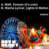 Mak - 'Forever' (it's over) / Wachs Lyrical - 'Lights In Motion' (Preview Clips)