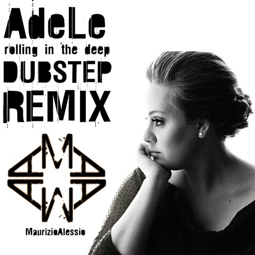 Adele - Rolling In The Deep (MaurizioAlessio DUBSTEP Remix)