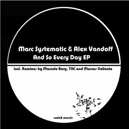 Marc Systematic & Alex Vandoff - And so every day (TXC-Remix)