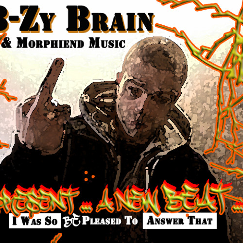 """B-Zy Brain & MORPHIEND MUSIC - """"I was so (BE) pleased to answer that"""" (instrumental)"""