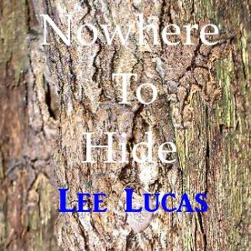 Lee Lucas - Nowhere To Hide
