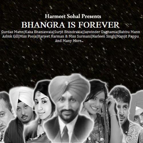 Harmeet Sohal Presents: Bhangra Is Forever - Mukhda 2011 Ft Surjit Bindrakhia - Vishal Vish