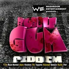 BUBBLE GUM RIDDIM (WashRoom Ent.) mixed by CHRONIC
