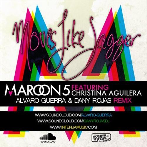 Maroon 5 Ft Aguilera - Moves Like Jagger (Alvaro Guerra & Dany Rojas Remix)
