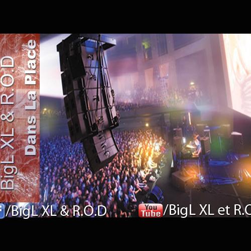 BigL XL &  R.O.D - Dans La Place