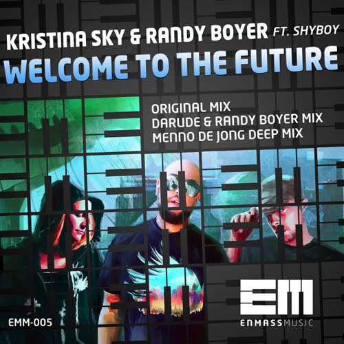 Kristina Sky & Randy Boyer feat. ShyBoy - Welcome To The Future (Darude & Randy Boyer Edit)