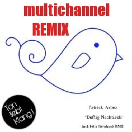 Patrick Arbez - Deftig Nachtisch (multichannel aka leigh johnson/techhouse Remix) work in progress!