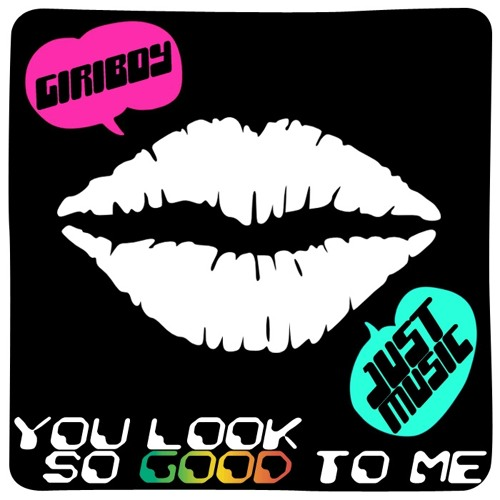 GIRIBOY - You look so good to me (Feat. Swings)
