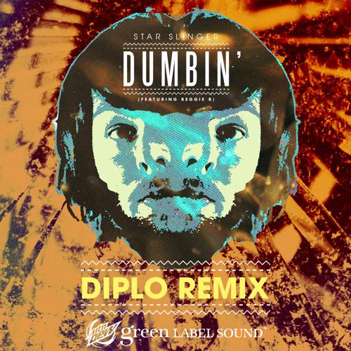 Star Slinger-Dumbin' feat. Reggie B (Diplo Remix)