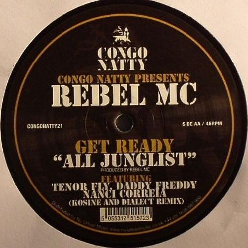 "REBEL MC - GET READY ""All JUNGLIST"" (KOSINE & DIALECT REMIX) - CONGO NATTY 2011"