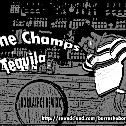 THE CHAMPS - TEQUILA (¡BORRACHO! REMIXX)