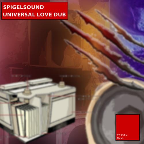 Spigelsound - Universal Love Dub