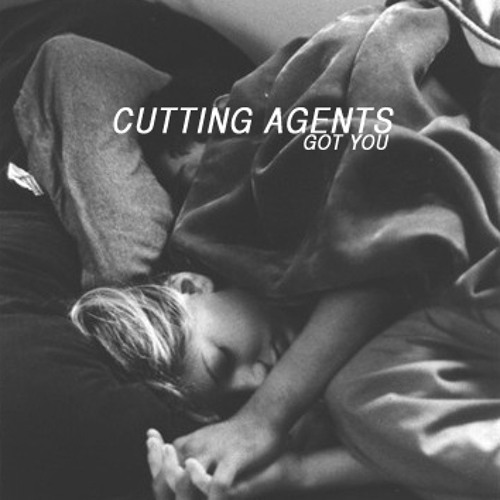 Cutting Agents - Got You