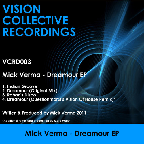 Mick Verma - Dreamour EP (Vision Collective Recordings)