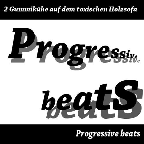 2 gummikuehe auf dem toxischen holzsofa - progressive beats