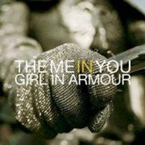 The Me in You - Girl in Armour