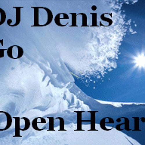 Dj Denis Go-Open Heart(original mix)