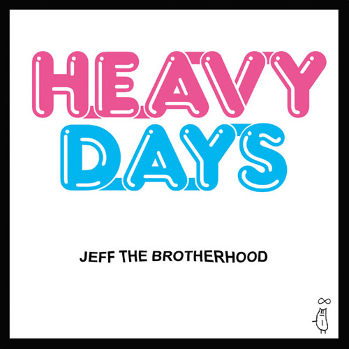 The Tropics by JEFF the Brotherhood