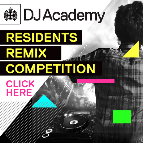 Ministry of Sound DJ Academy presents the Resident's Remix Competition