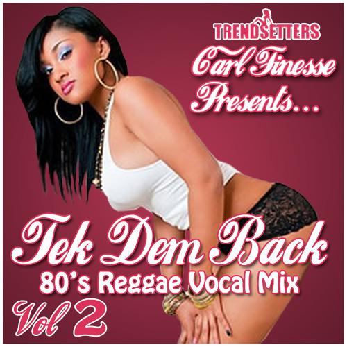 "DJ Carl Finesse presents ""Tek Dem Back"" Vol 2. (Vocal Edition)"
