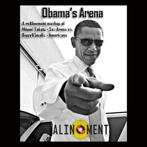 Barack Obama vs. Mitomi Tokoto - Obama's Arena (Alinement mashup of Mitomi Tokoto vs. Biggy&Smalls)
