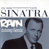 Frank Sinatra- My Way (RA!N Dubstep Remix)