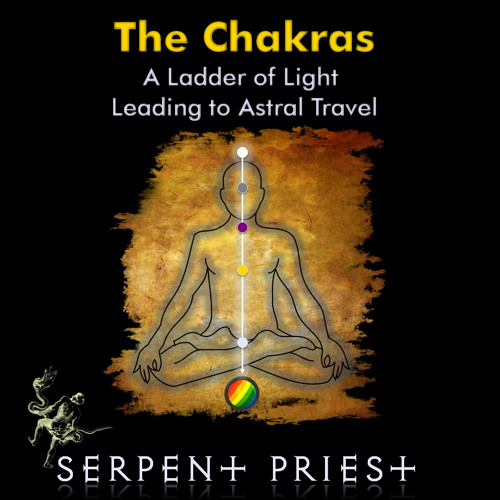 The Chakras: A Ladder of Light Leading to Astral Travel
