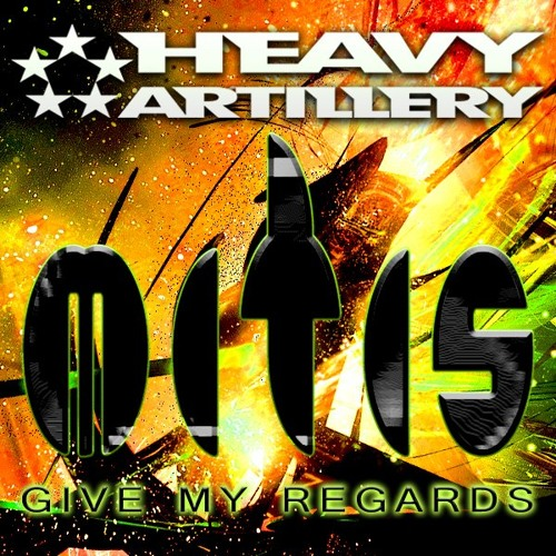 "MitiS - ""Give My Regards"" EP Preview *OUT NOW ON HEAVY ARTILLERY RECORDS*!!"