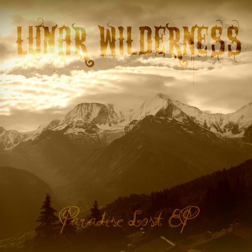 Lunar Wilderness - Paradise Lost Pt. 1 [Original Mix]