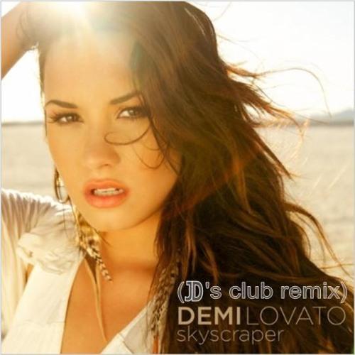 Demi Lovato - Skyscraper (JD's Club Remix)